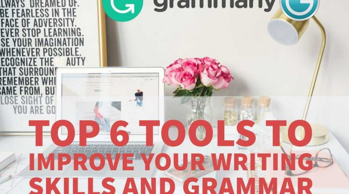 Top 6 Tools To Improve Your Writing Skills And Grammar 1