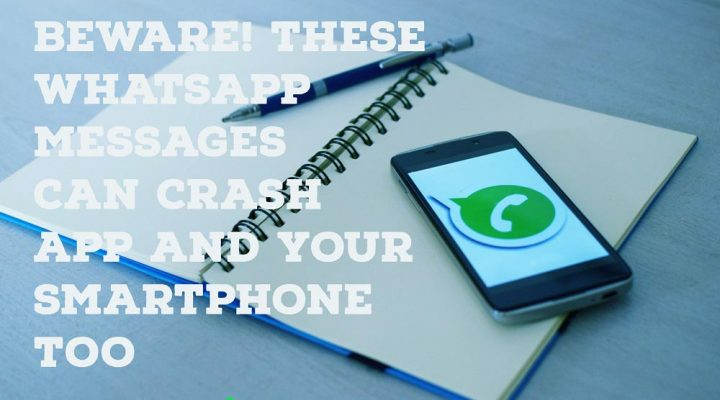Beware! These WhatsApp messages can crash App And Your Smartphone Too 1