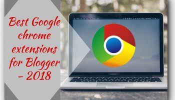 Top 10 Google Chrome Extensions that will Make You Better in Blogging
