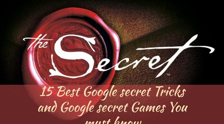 15 Best Google secret Tricks and Google secret Games You must know