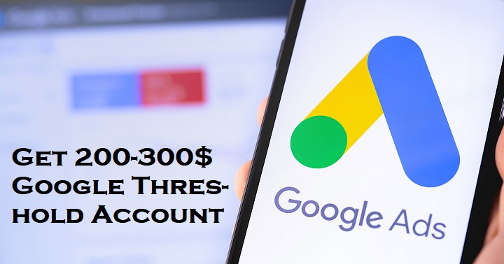 Tricks to get 200$ - 350$ Google Ads Threshold account (100% Working - july 2020) 1